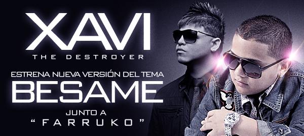"""Xavi """"The Destroyer"""" Estrena Nueva Versión del Tema """"Bésame"""" Junto a """"Farruko"""""""