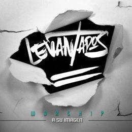 """Levantados Worship  lanza su primer disco titulado """"A su imagen"""""""