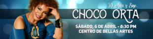 CHOCO ORTA CELEBRA EN GRANDE 30 AÑOS Y SIGO…..