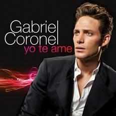 "GABRIEL CORONEL LANZA SEGUNDO SENCILLO ""YO TE AME"""