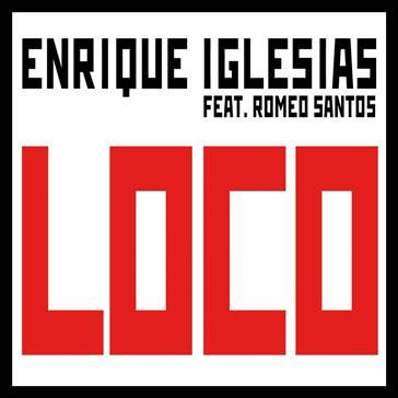 """ENRIQUE IGLESIAS """"LOCO"""" #1 RADIO EN ESTADOS UNIDOS Y PUERTO RICO"""