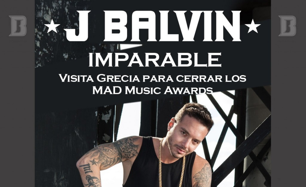J BALVIN IMPARABLE! VISITA GRECIA PARA CERRAR LOS MAD MUSIC AWARDS