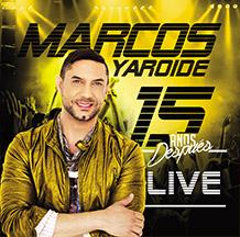 """MARCOS YAROIDE """"15 años Después """""""