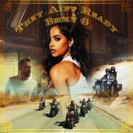 "BECKY G LANZA SU NUEVO SENCILLO Y VIDEO ""THEY AIN'T READY"""