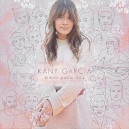 KANY GARCÍA estrena su álbum de duetos MESA PARA DOS