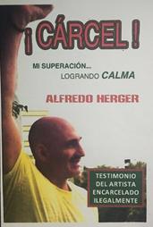ALFREDO HERGER LANZA SU LIBRO TITULADO ¡CÁRCEL!