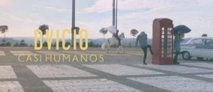 """DVICIO estrena su nuevo video clip """"CASI HUMANOS"""""""