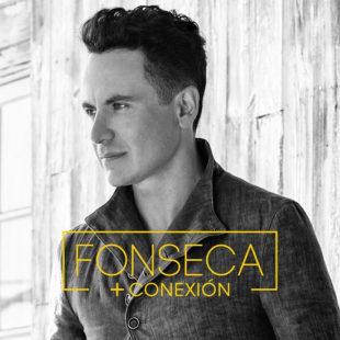 """FONSECA presenta una edición especial de su último álbum titulado """"+CONEXIÓN"""""""
