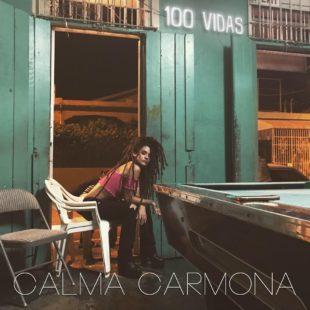 """Calma Carmona  """"100 Vidas"""""""