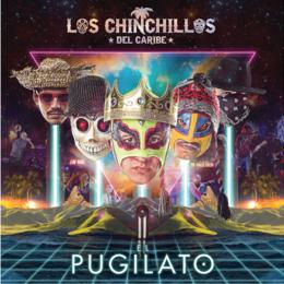"""Los Chinchillos del Caribe lanzan su nuevo álbum """"El Pugilato"""""""