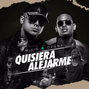 """WISIN Y OZUNA estrenan el video de """"Quisiera Alejarme"""""""