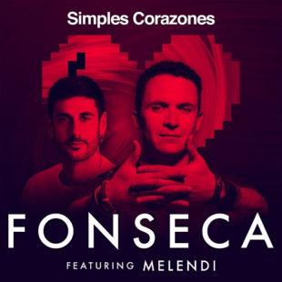 """FONSECA estrena el video official de """"SIMPLES CORAZONES"""" junto al conocido cantante español MELENDI"""