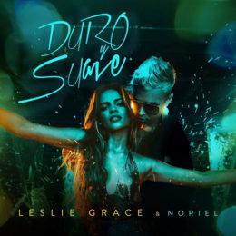 """LESLIE GRACE comienza el 2018 con su nuevo y sensual sencillo y video """"DURO Y SUAVE"""" feat. NORIEL"""