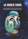 La Cuarta Pared, la novela escrita por Sara Soto, impacta a nivel mundial