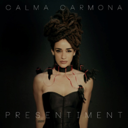 """Calma Carmona """"Presentiment"""""""