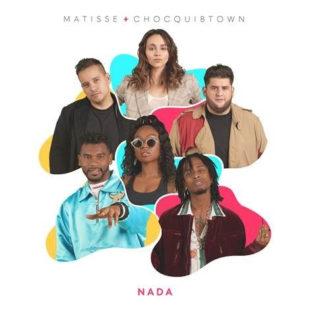 "MATISSE y CHOCQUIBTOWN ""NADA"""