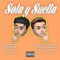 """PARADIZE X CARLO LAQUINTA  """"SOLA Y SUELTA"""""""