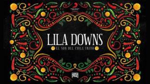 LILA DOWNS estrena el documental EL SON DEL CHILE FRITO