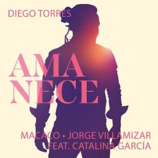 """DIEGO TORRES lanza su sencillo y video """"AMANECE"""""""