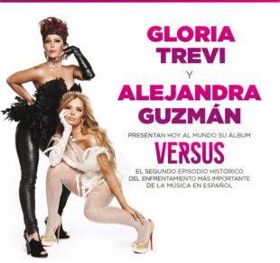 """GLORIA TREVI Y ALEJANDRA GUZMÁN PRESENTAN HOY AL MUNDO SU ÁLBUM """"VERSUS"""""""