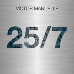 """VÍCTOR MANUELLE celebra sus 25 años de trayectoria con su nuevo álbum """"25/7"""""""