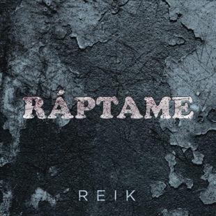 """REIK estrena nueva música presentando el tema """"RÁPTAME"""""""