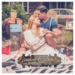 ABRAHAM Y BETHLIZAN ESTRENAN HOY VIDEO MUSICAL