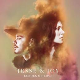 """JESSE & JOY LANZAN SU PRIMER SENCILLO EN INGLÉS """"ECHOES OF LOVE"""""""