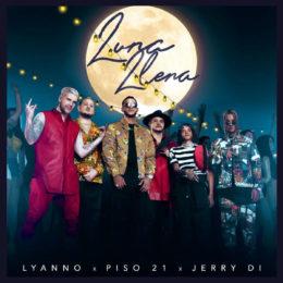 """Lyanno """"Luna Llena"""" junto a Piso 21 y Jerry Di"""