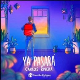 """CARLOS RIVERA & SAVE THE CHILDREN unen fuerzas con """"YA PASARÁ"""""""