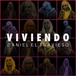 """Daniel El Travieso estrena su nuevo tema """"Viviendo"""""""