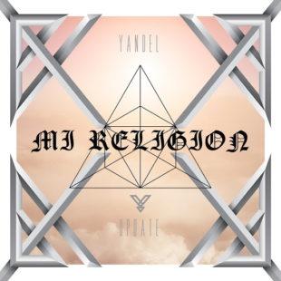 """YANDEL estrena nuevo sencillo """"MI RELIGIÓN"""""""