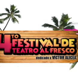 Apertura del 4 to Festival de Teatro al Fresco