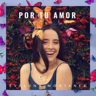 El nuevo sencillo y video de EVALUNA MONTANER