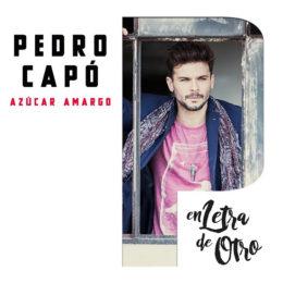 """PEDRO CAPÓ rescata un clásico de los 90's """"AZÚCAR AMARGO"""""""
