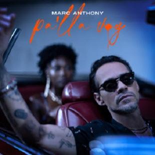 """MARC ANTHONY estrena nuevo sencillo y video """"Pa'lla Voy"""""""