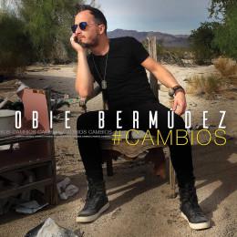 #CAMBIOS! EL NUEVO TRABAJO INEDITO DE OBIE BERMUDEZ