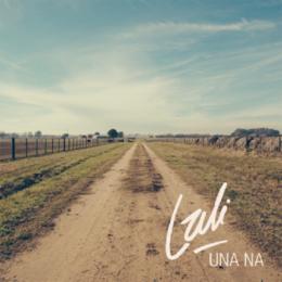 "LALI presenta su nuevo single ""UNA NA"""