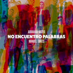 """ABRAHAM MATEO y MANUEL TURIZO  presentan """"NO ENCUENTRO PALABRAS"""""""