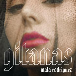 """MALA RODRÍGUEZ ESTRENA SU ESPERADO NUEVO SENCILLO """"GITANAS"""""""
