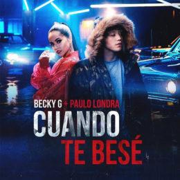 """BECKY G junto a Paulo Londra lanza su nuevo sencillo """"CUANDO TE BESÉ"""""""