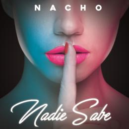 """NACHO LANZA NUEVO SENCILLO """"NADIE SABE"""""""