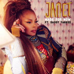 "Janet Jackson lista para lanzar su  sencillo & video ""Made for now"" junto a Daddy Yankee"