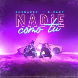 """""""Nadie Como Tú"""" el nuevo tema de Amenazzy junto al rapero norteamericano G-Eazy"""