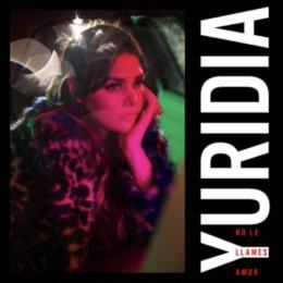 """""""No Le Llames Amor"""" El nuevo sencillo de la reina de la balada YURIDIA"""