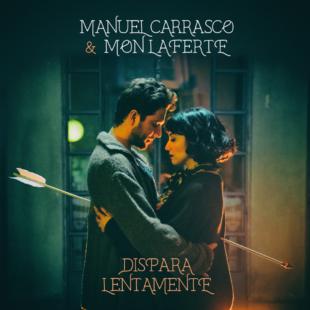 """MANUEL CARRASCO Y MON LAFERTE PRESENTAN """"DISPARA LENTAMENTE"""""""