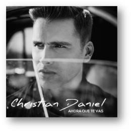 AHORA QUE TE VAS – CHRISTIAN DANIEL