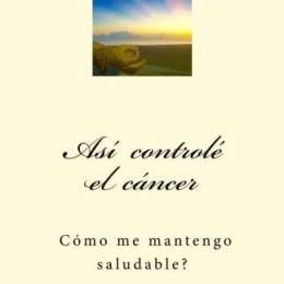 """Así Controlé el Cáncer"""