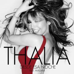 """Thalía se une a Maluma para presentarnos el dueto más excitante del año """"Desde Esa Noche"""""""